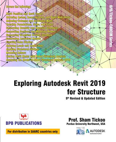 Exploring Autodesk Revit 2019 for Structure :9th Revised and Upadated  Edition