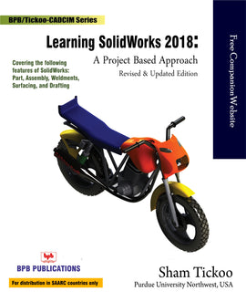 Learning Solidworks 2018: A project based Approach...13th Revised and Updated Edition