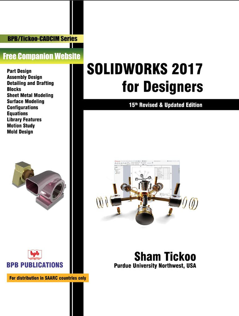SolidWorks 2017 for Designers -15th Revised and Updated Edition By Prof. Sham Tickoo