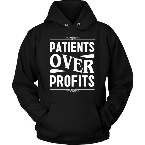 Patients Over Profits Unisex Hoodie