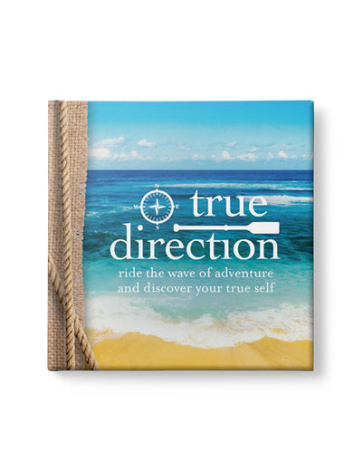 True Direction RIDE THE WAVE OF ADVENTURE.