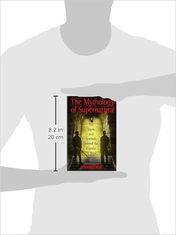 Cover of the book The Mythology of Supernatural showing size.