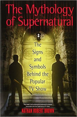 Cover of the book The Mythology of Supernatural.