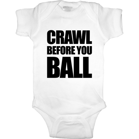 Crawl Before You Ball Onesie