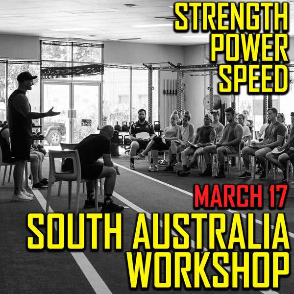 South Australia Strength, Power, Speed Workshop (EARLY BIRD SPECIAL)