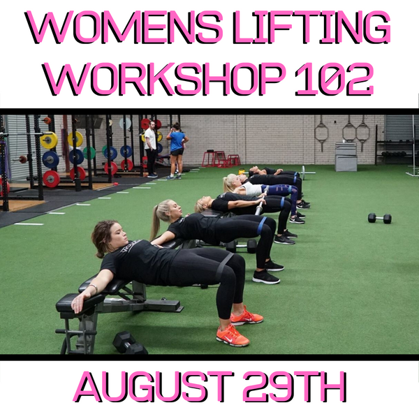 Lifting 102 for Women: Advanced (August 29th 2020)