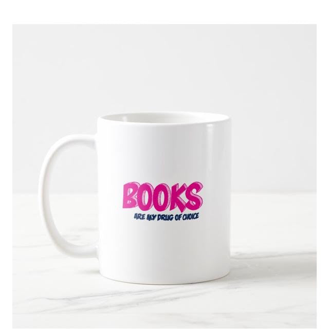Books Are My Drug Of Choice Mug