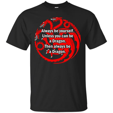 Always be a dragon! T-shirt