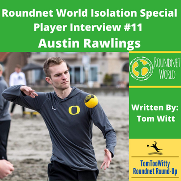 Roundnet World Isolation Special - Player Interview #11 - Austin Rawlings