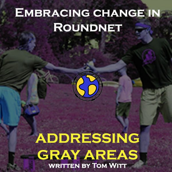 Embracing the CHANGE in Roundnet: Addressing Grey Areas