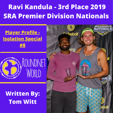 Roundnet World Isolation Special Player Interview #8 - Ravi Kandula -  3rd Place 2019 Spikeball Roundnet Association Premier Division Nationals