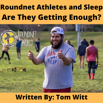 Roundnet Athletes and Sleep - Are They Getting Enough?