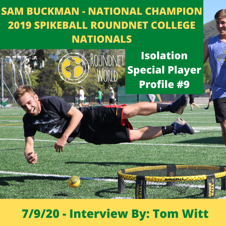 Roundnet World Isolation Special Player Interview #9 - Sam Buckman - National Champion - 2019 Spikeball Roundnet Association College Nationals