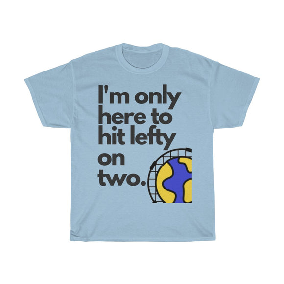 'I'm only here to hit lefty on two.' Tee - Light - roundnet world - spikeball clothing