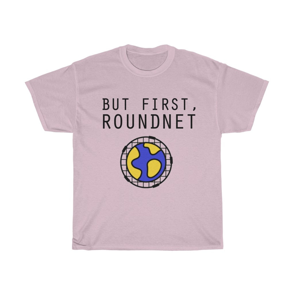 'But First, Roundnet' Tee - roundnet world - spikeball clothing