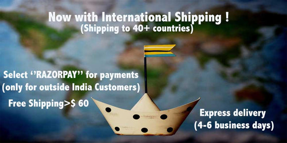 Now with international shipping.Shipping to over 40+ countries.Select Razorpay for payment