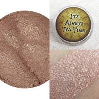 It's Always Tea Time Loose Eyeshadow Pigment