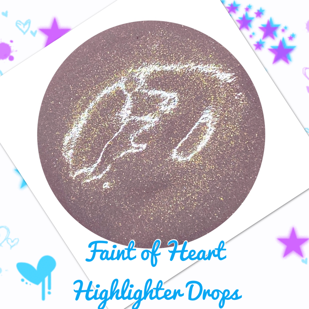 FAINT OF HEART ~ Liquid Highlighter Drops