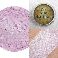 Off With Her Head! Loose Eyeshadow Pigment