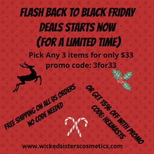 Flash Back to Black Friday Special Deal ALL Weekend 3 for $33