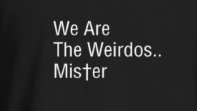 We Are The Weirdos Mister- Tshirt by Wicked Sisters Cosmetics