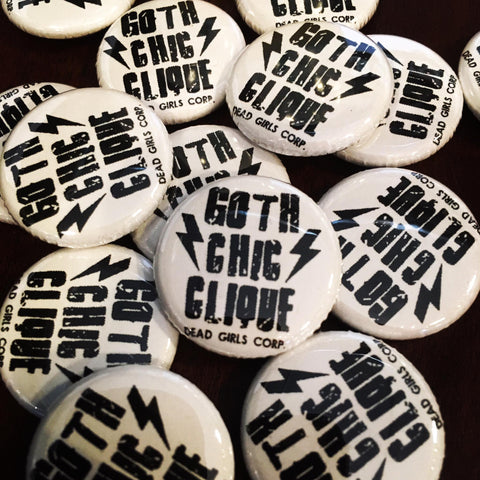 Dead Girls Corp. Goth Chick Clique pin