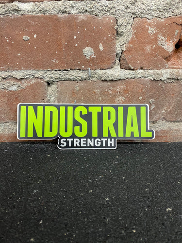 Industrial Strength Sticker