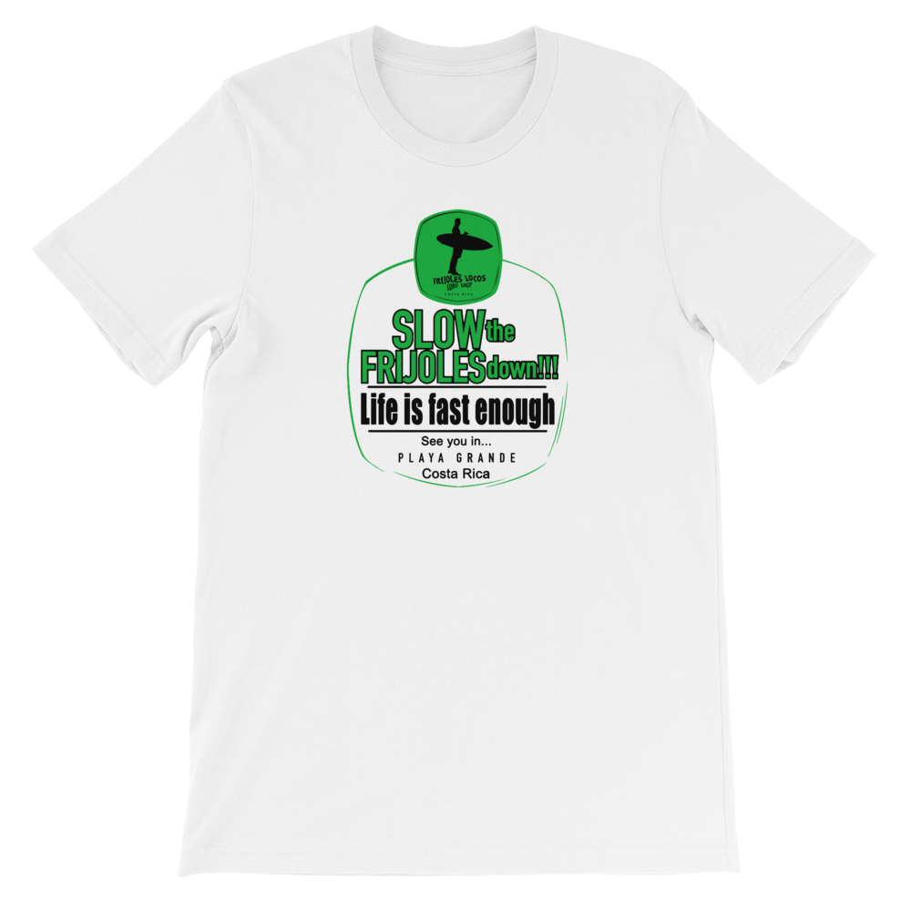 Slow the Frijoles Down! Unisex T-shirt with Green print.