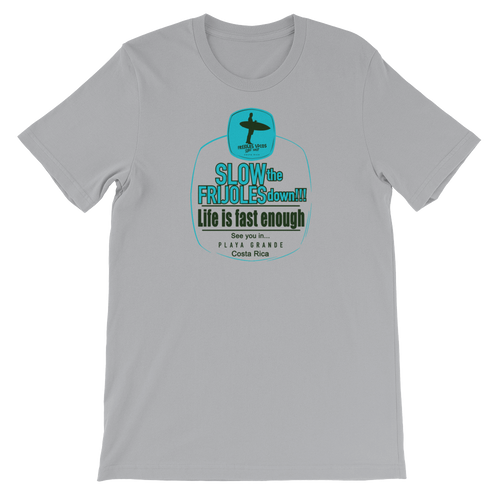 Slow the Frijoles Down! Unisex T-shirt with Turquoise print