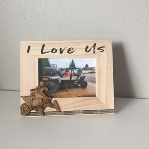 "5x7 ATV Four Wheeler ""I Love Us"" Frame"