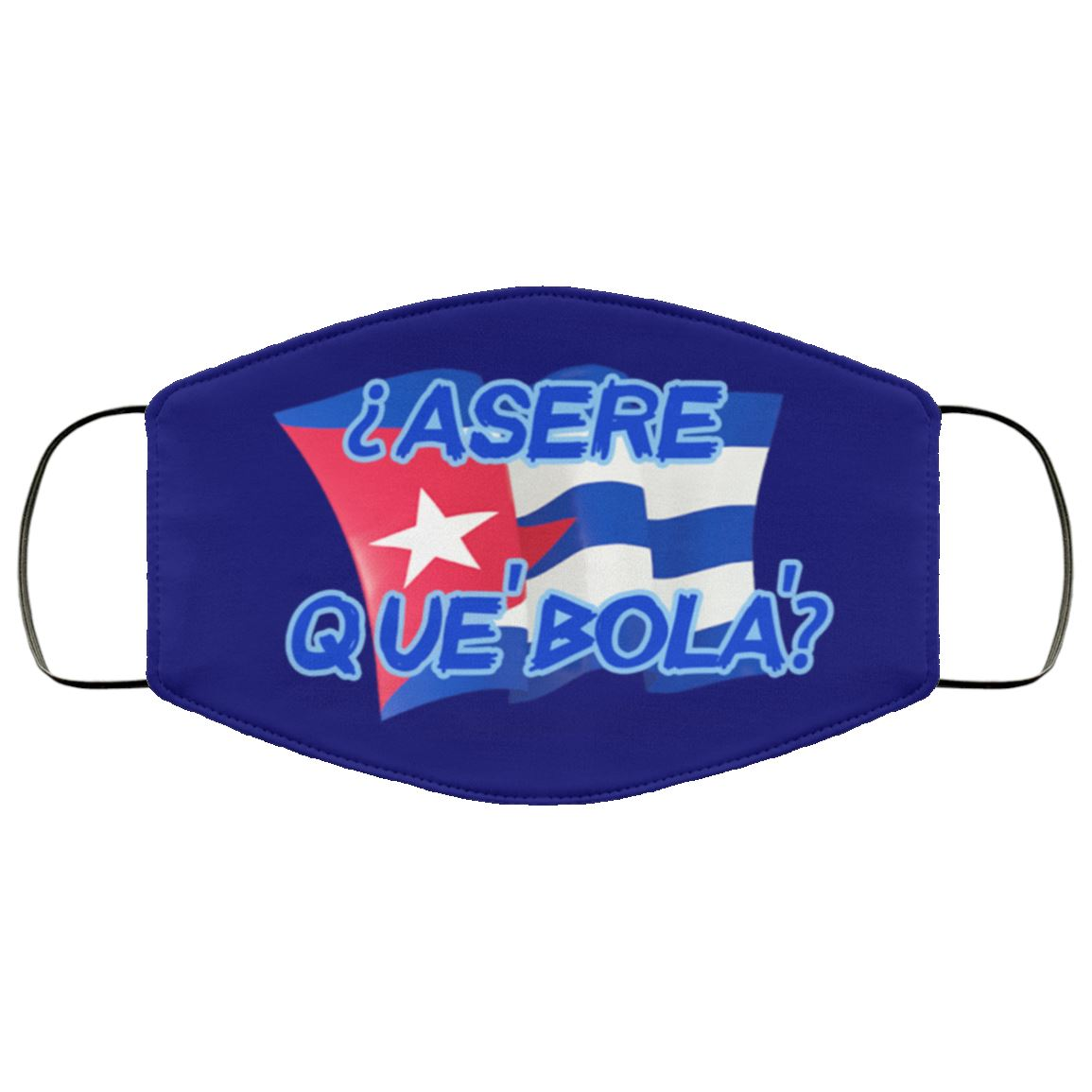 Cuban Que' Bola' Face Cover