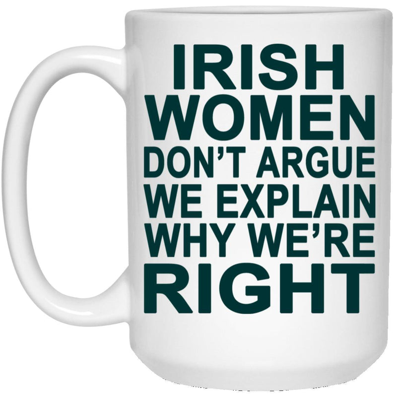 Irish Women Don't Argue Mug!