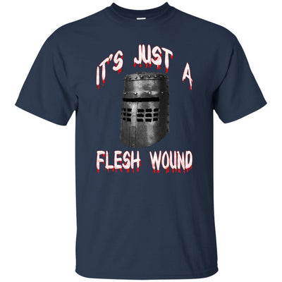 It's Just A Flesh Wound Monty Python Shirt