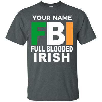 Full Blooded Irish - Personalize with your Name