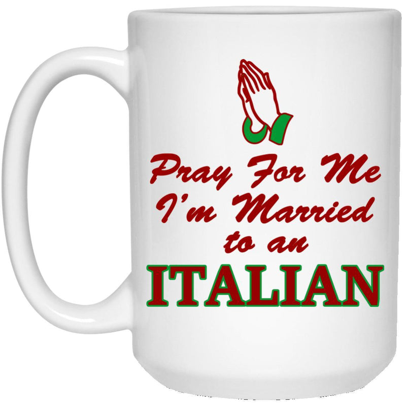 Pray For Italian Mug - Italian Spouse