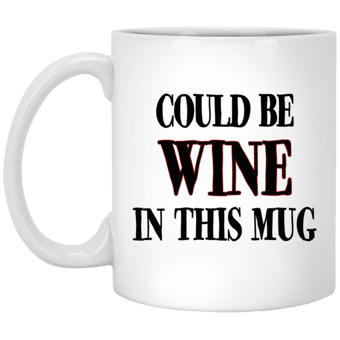 Could Be Wine Mugs - Great gift for the wine lover