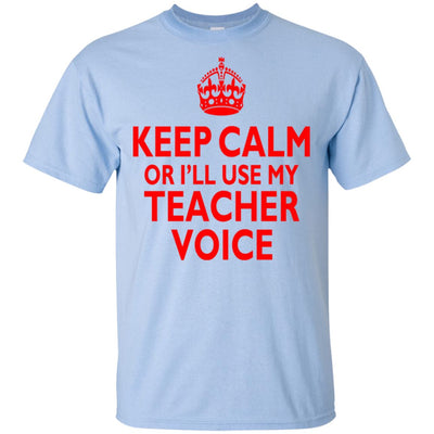 Keep Calm - Teacher Voice Shirt