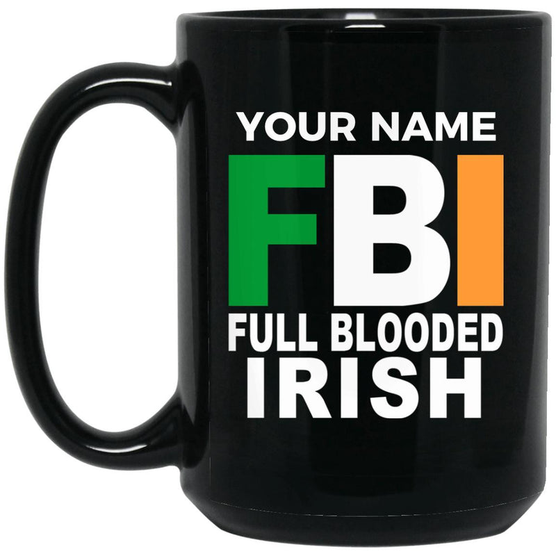 FBI Full Blooded Irish Mug - Put a Name on it
