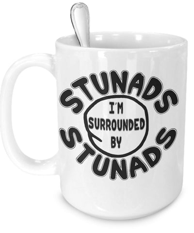 Surrounded By Stunads Mug - white