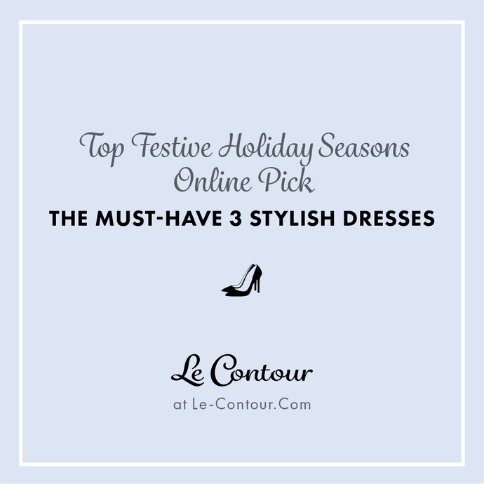 Top 3 Stylish Dresses You can Shop Online for Festive Holiday Seasons