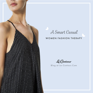 Time for A Smart Casual Women Fashion Therapy