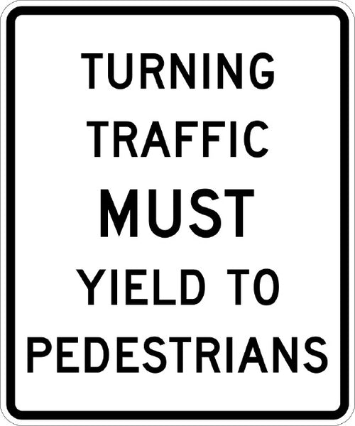 R10-15 MUTCD TURNING TRAFFIC MUST YIELD TO PEDESTRIANS