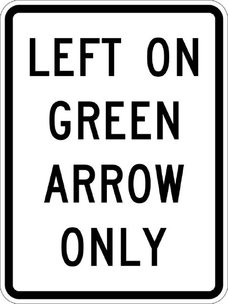 R10-5 MUTCD LEFT ON GREEN ARROW ONLY
