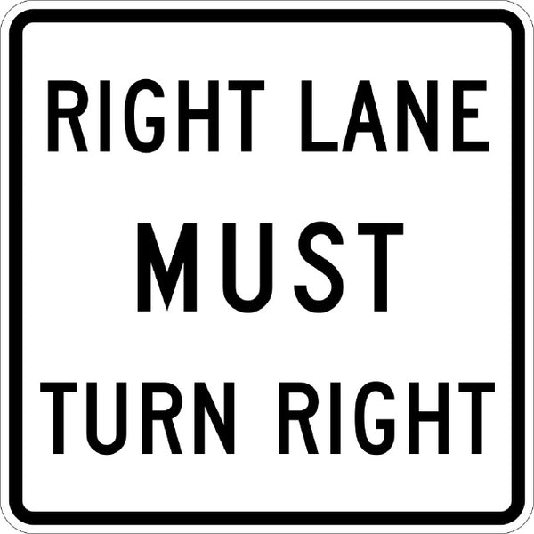 R3-7R, MUTCD RIGHT LANE MUST TURN RIGHT