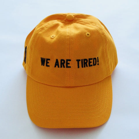 We Are Tired! Dad Hat
