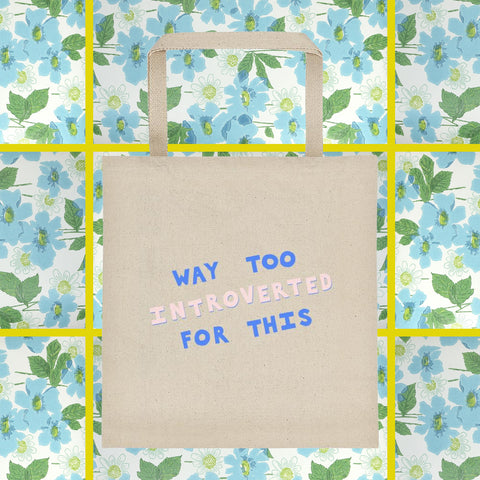 Way too introverted for this large canvas tote bag by fun cult pink and blue