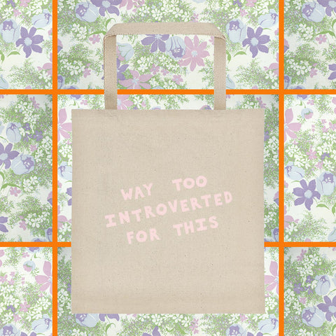 Way too introverted for this tote bag millennial pink by fun cult