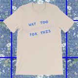 Way Too Introverted For This | Unisex T-shirt
