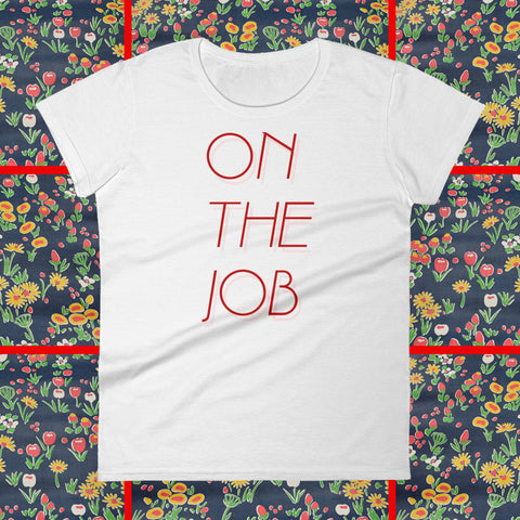 On The Job t-shirt baby doll tee by FUN CULT