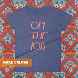 On The Job Fitted T-shirt, font pink and orange